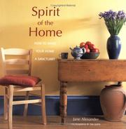 Spirit of the Home: How to Make Your Home a Sanctuary by Alexander, Jane
