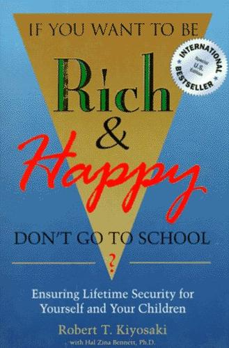 Download If you want to be rich & happy, don't go to school