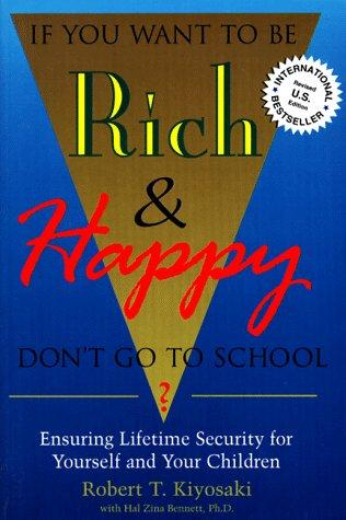 Download If You Want to Be Rich & Happy: Don't Go to School?