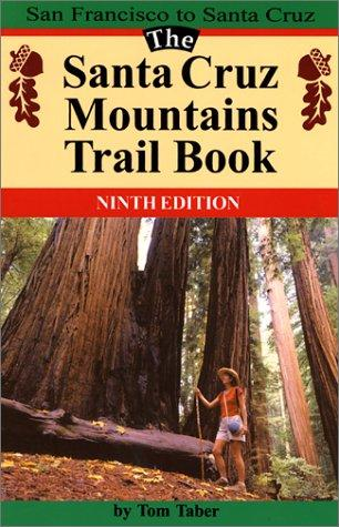 Download The Santa Cruz Mountains Trail Book