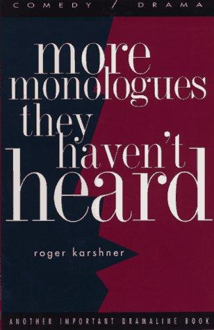 More monologues they haven't heard