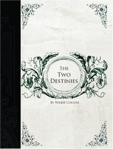 Two Destinies  (Large Print Edition)