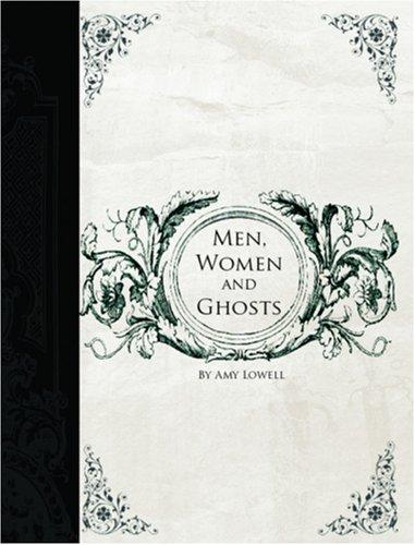 Men, Women and Ghosts (Large Print Edition)