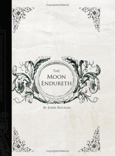 The Moon Endureth:  (Large Print Edition)