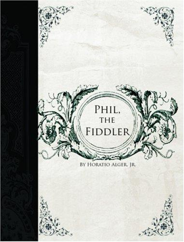 Phil, the Fiddler (Large Print Edition)