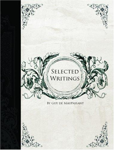 Download Selected Writings of Guy De Maupassant (Large Print Edition)