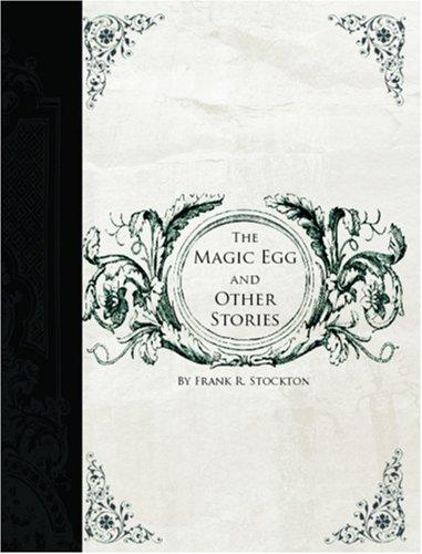 Download The Magic Egg and Other Stories (Large Print Edition)