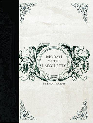 Moran of the Lady Letty (Large Print Edition)