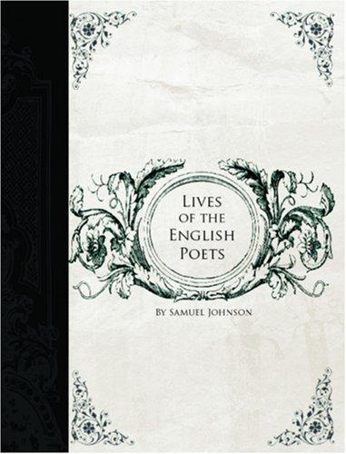 Lives of the English Poets  (Large Print Edition)