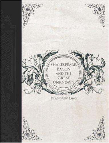 Download Shakespeare, Bacon, and the Great Unknown (Large Print Edition)