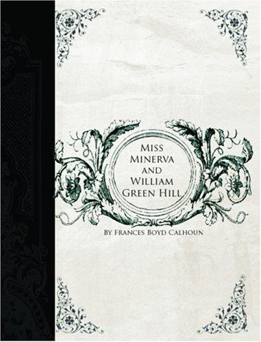 Miss Minerva and William Green Hill (Large Print Edition)