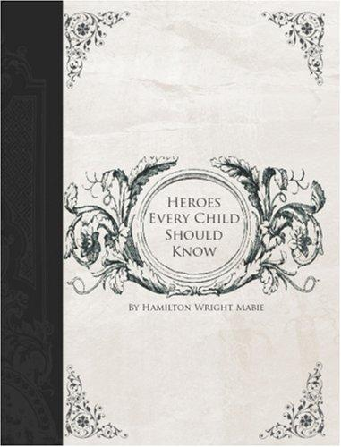 Heroes Every Child Should Know (Large Print Edition)