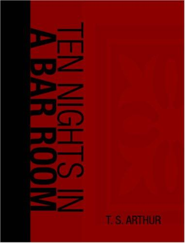Download Ten Nights in a Bar Room (Large Print Edition)