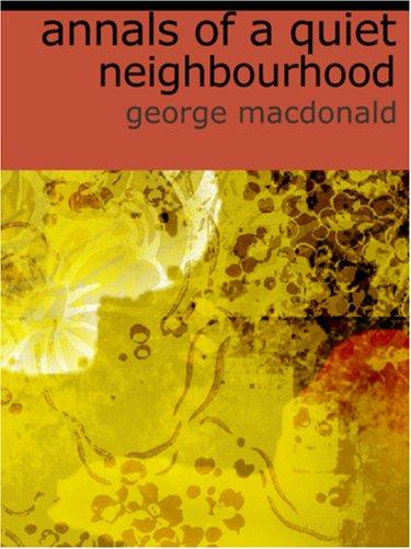 Download Annals of a Quiet Neighbourhood (Large Print Edition)