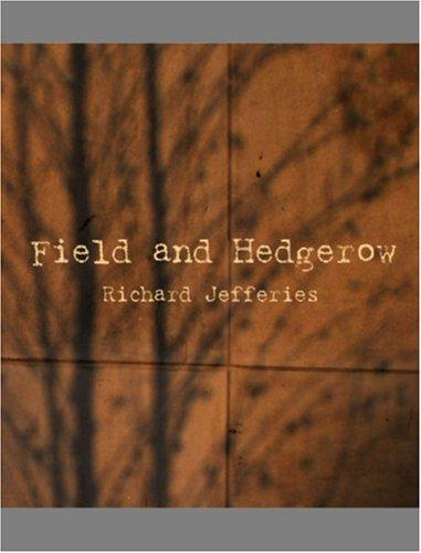 Field and Hedgerow    (Large Print Edition)