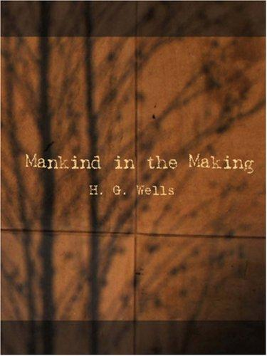 Download Mankind in the Making   (Large Print Edition)