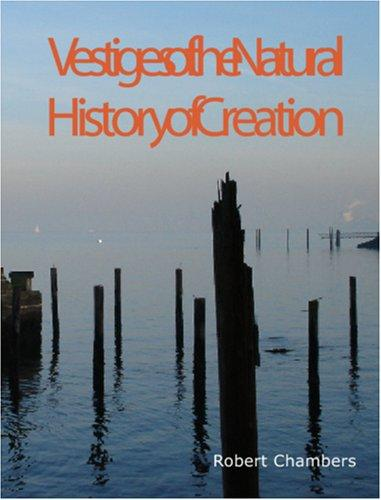 Download Vestiges of the Natural History of Creation (Large Print Edition)