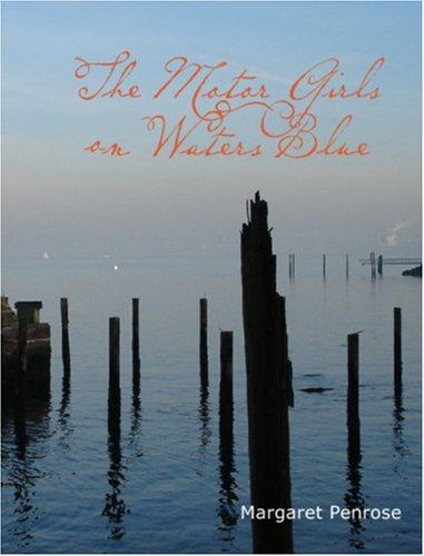 The Motor Girls on Waters Blue (Large Print Edition)