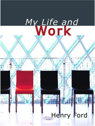 My Life and Work (Large Print Edition)