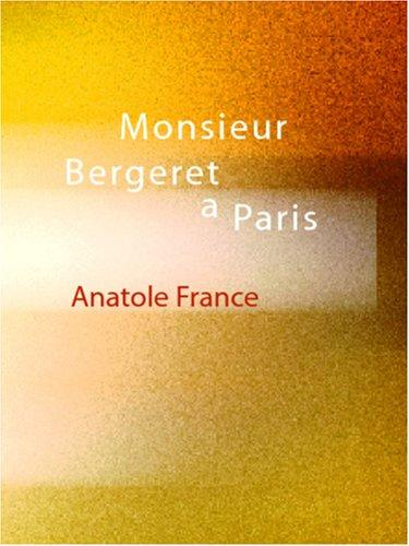 Download Monsieur Bergeret a Paris (Large Print Edition)