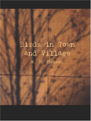 Download Birds in Town and Village (Large Print Edition)