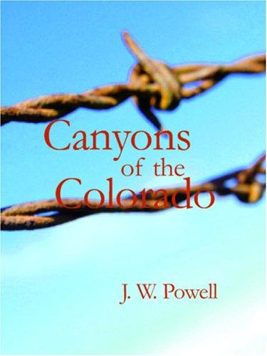 Download Canyons of the Colorado (Large Print Edition)