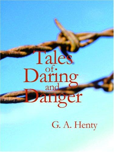 Download Tales of Daring and Danger (Large Print Edition)