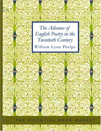 The Advance of English Poetry in the Twentieth Century (Large Print Edition)