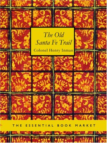 The old Santa Fe trail (Large Print Edition)