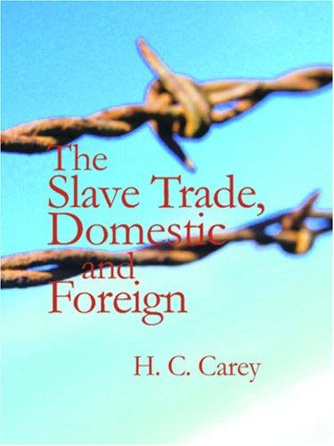 The Slave trade, domestic and foreign (Large Print Edition)