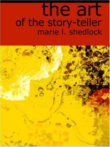 The Art of the Story-Teller (Large Print Edition)