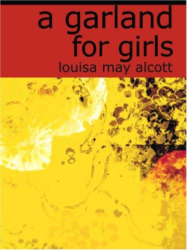 A Garland for Girls (Large Print Edition)