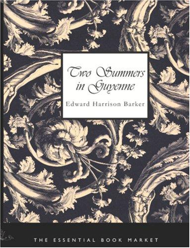 Two Summers in Guyenne (Large Print Edition)