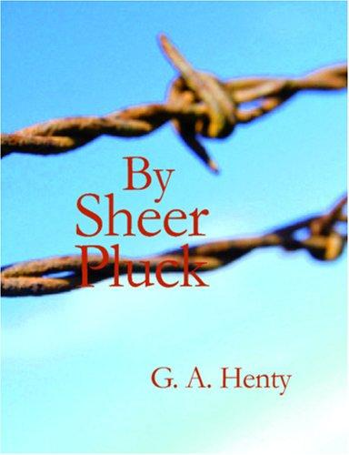 By Sheer Pluck (Large Print Edition)