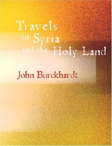 Travels in Syria and the Holy Land (Large Print Edition)