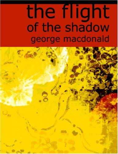The Flight of the Shadow (Large Print Edition)