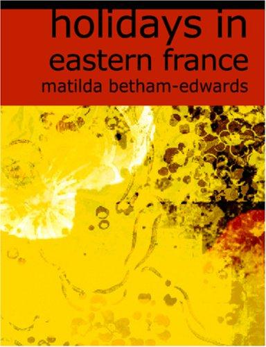 Holidays in Eastern France (Large Print Edition)