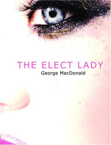 Download The Elect Lady (Large Print Edition)