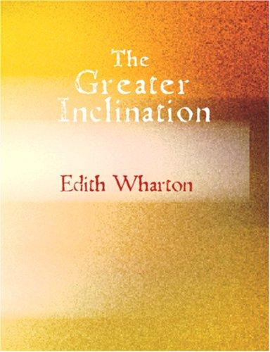 The Greater Inclination (Large Print Edition)