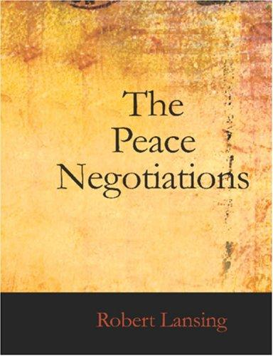 The Peace Negotiations (Large Print Edition)