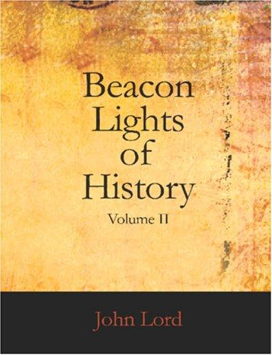 Beacon Lights of History, Volume II (Large Print Edition)