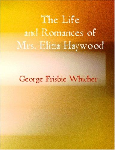 Download The Life and Romances of Mrs. Eliza Haywood (Large Print Edition)