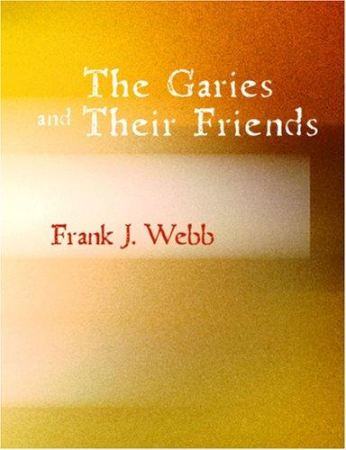 Download The Garies and Their Friends (Large Print Edition)