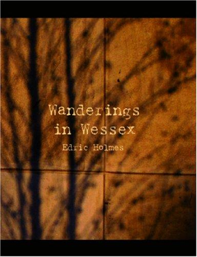 Download Wanderings in Wessex (Large Print Edition)