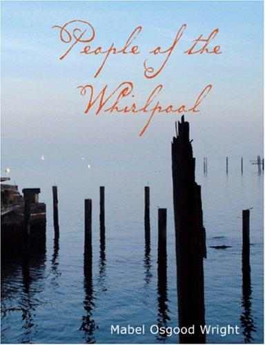 Download People of the Whirlpool (Large Print Edition)
