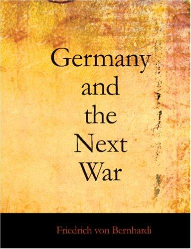 Download Germany and the Next War (Large Print Edition)