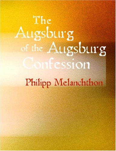 The Apology of the Augsburg Confession (Large Print Edition)