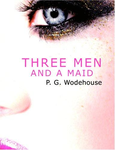 Download Three Men and a Maid (Large Print Edition)
