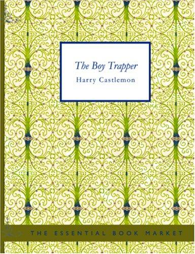 The Boy Trapper (Large Print Edition)