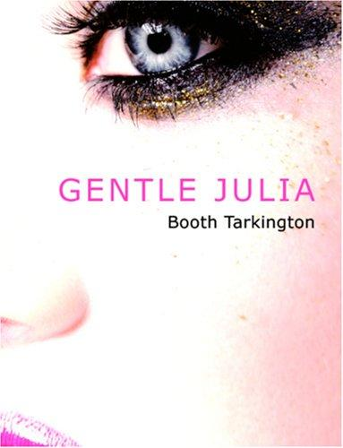 Gentle Julia (Large Print Edition)